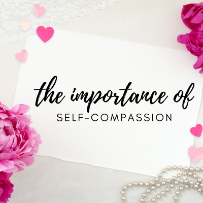 #2: Why Self-Compassion is so important.