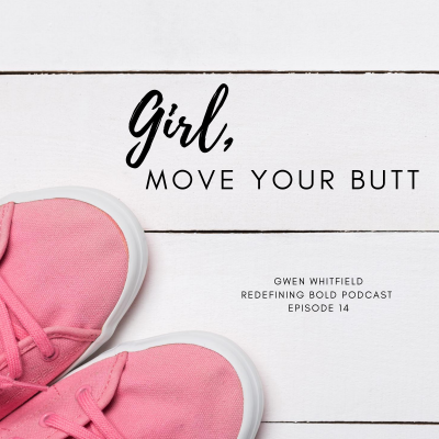 #14: Girl, Move Your Butt