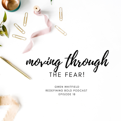 #18: Moving Through the Fear