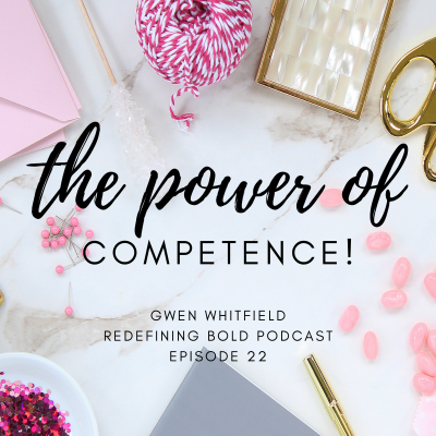 #22: The Power of Competence