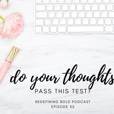 #32: Do Your Thoughts Pass the Test?